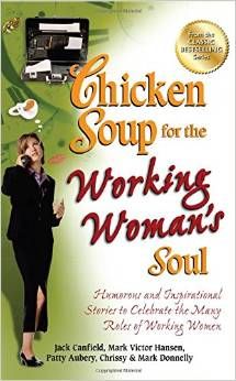 Chicken Soup for the Working Women Soul