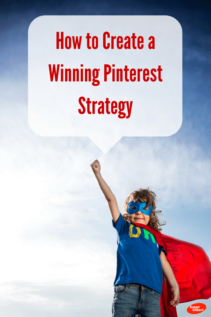 Know How to Make Pinterest Work for Your Brand or Business Marketing SusanGilbert.com