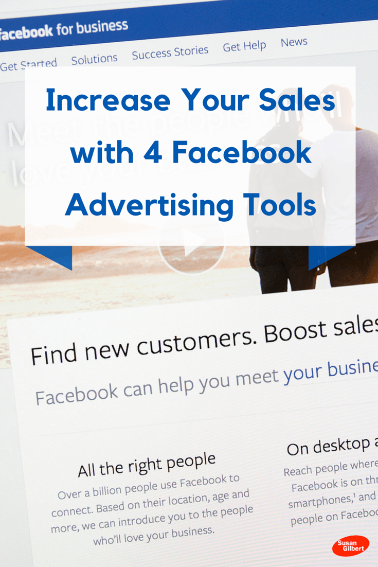 Increase Your Sales with 4 Facebook Advertising Tools SusanGilbert.com