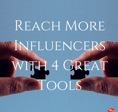 Increase Your Influencer Connections with These 4 Tools