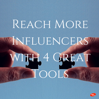 Reach More Influencers with 4 Great Tools