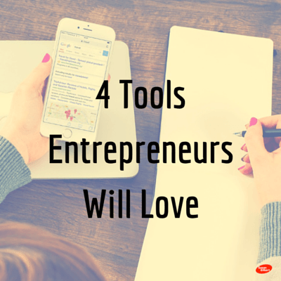 4 Tools Entrepreneurs Will Love