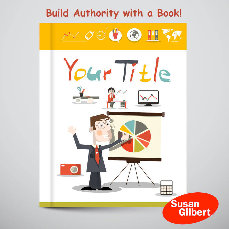 How Your Business Book Can Build Authority SusanGilbert.com