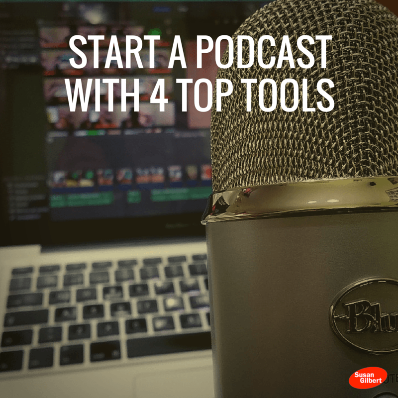 4 Tools to Growth Hack Your Business Podcast SusanGilbert.com