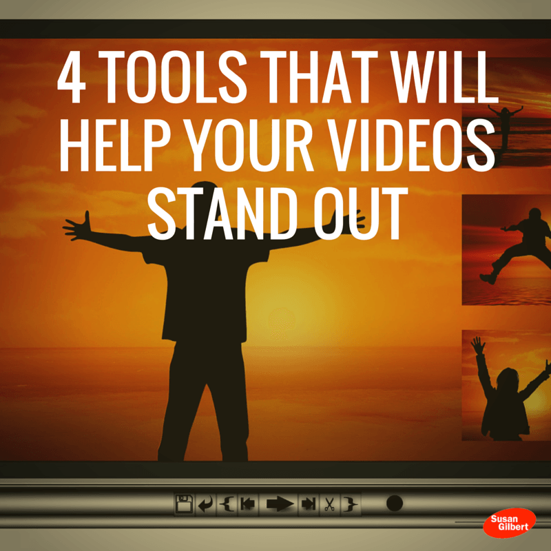 4 Tools That Will Help Your Videos Stand Out