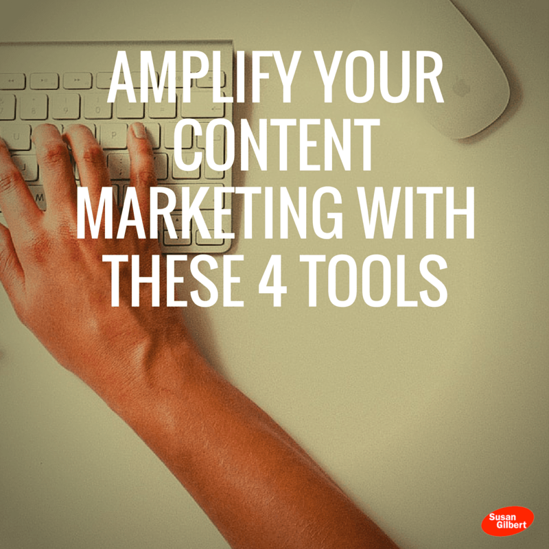 Amplify Your Content Marketing With These 4 Tools