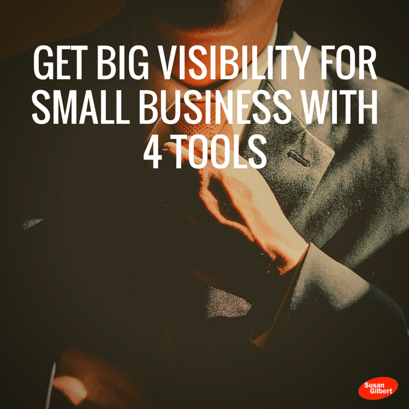 Get Big Visibility for Small Business With 4 Tools