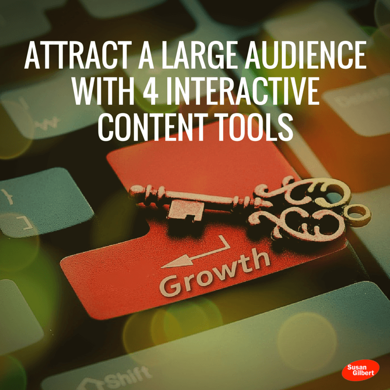 Attract a Large Audience With 4 Interactive Content Tools