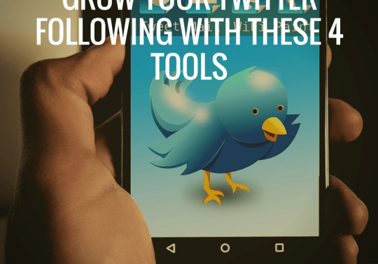 Grow Your Twitter Following With These 4 Tools