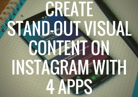 Instagram Mobile Apps to Boost Your Visual Marketing