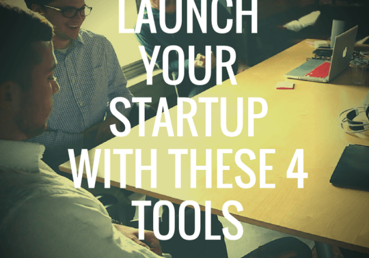 Launch Your Startup With These 4 Tools