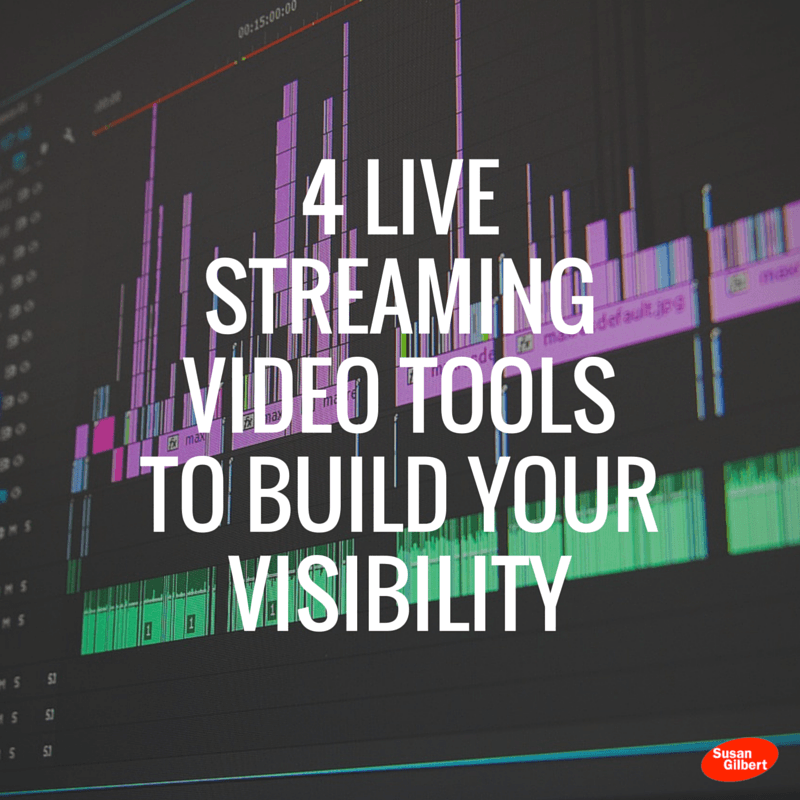 4 Live Streaming Video Tools to Build Your Visibility