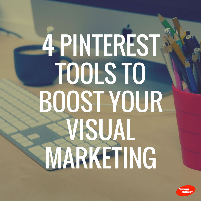 4 Pinterest Tools to Boost Your Visual Marketing
