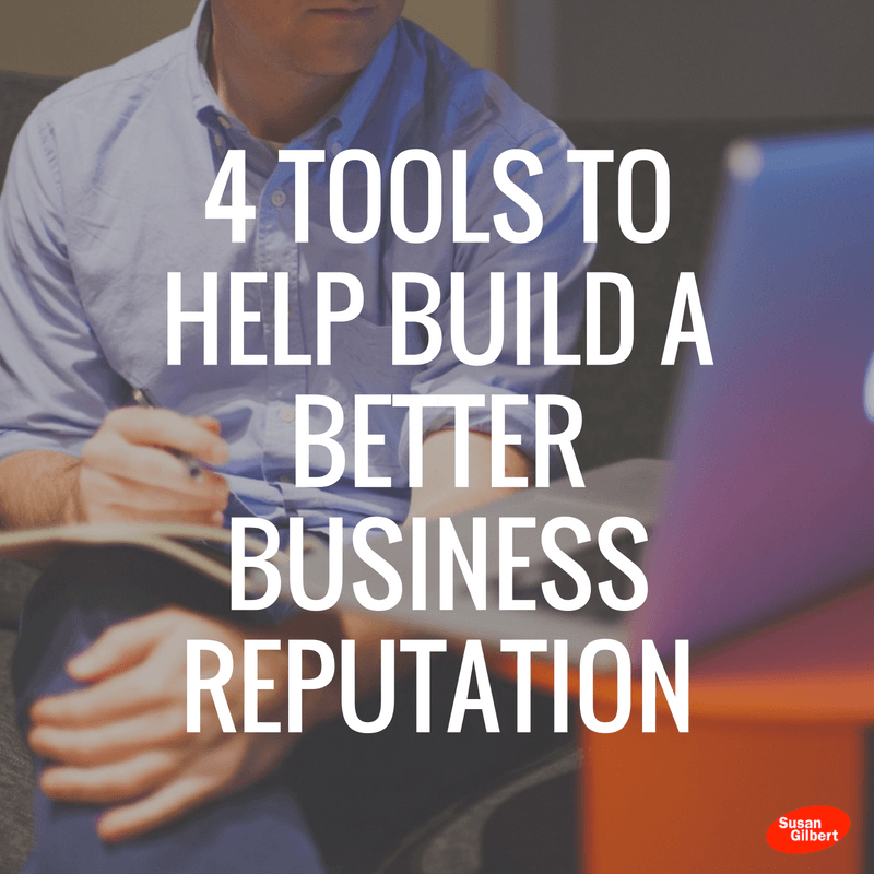 4 Tools to Help Build a Better Business Reputation