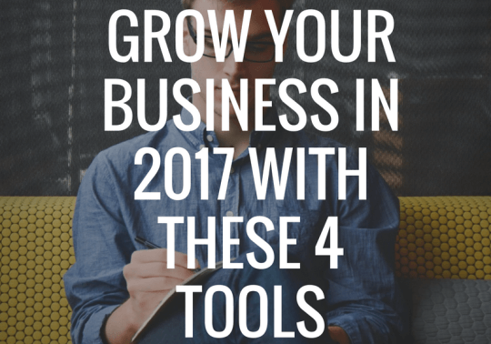 grow-your-business-in-2017-with-these-4-tools