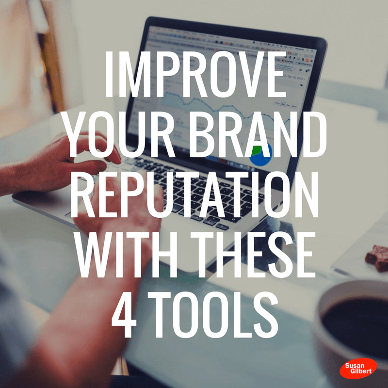 Improve Your Brand Reputation With These 4 Tools