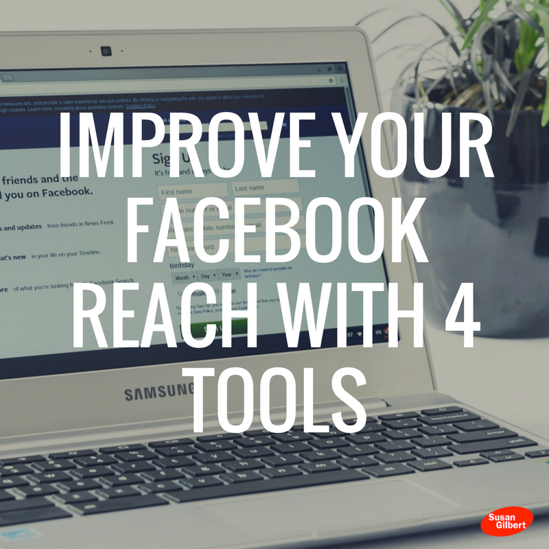 These 4 Facebook Tools Increase Your Reach, Visibility and Influence