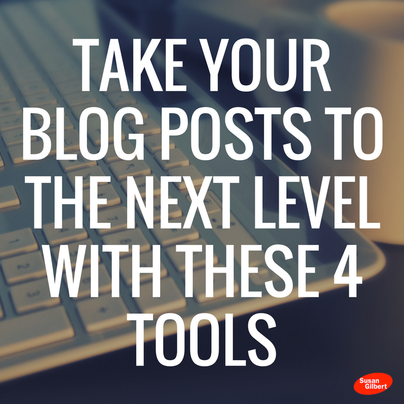 Take Your Blog Posts to the Next Level with These 4 Tools