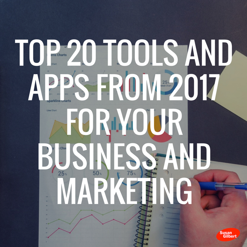Top 20 Tools and Apps from 2017 for Your Business and Marketing