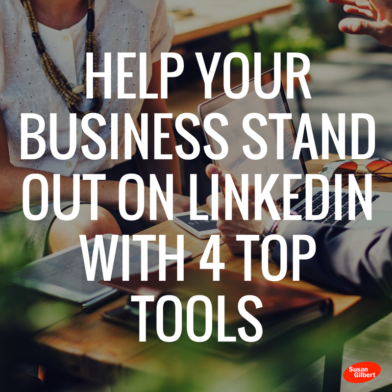 4 LinkedIn Tools to Increase Your Business Visibility