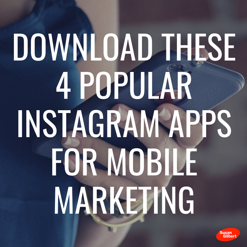 Use These Four Instagram Apps for Your Mobile Marketing