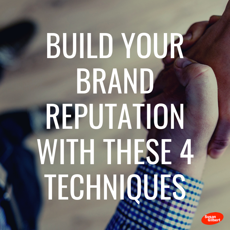 Build Your Brand Reputation With These 4 Techniques