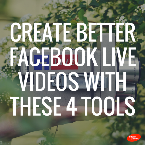 Improve Your Facebook Live Videos With These Favorite Tools- Social media marketing roundup